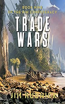 Trade Wars (The RIM Confederacy Book Book 9) by [Rudnick, Jim]