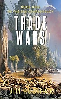 Trade Wars (The RIM Confederacy Book Book 9) by [Rudnick, Jim]