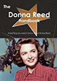 The Donna Reed Handbook - Everything You Need to Know about Donna Reed, Emily Smith, 1486465129