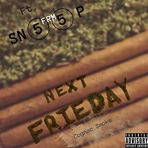 Next Frieday (feat. SnoopFrm55) [Explicit]