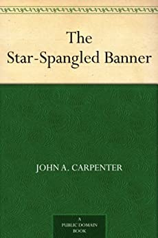 The Star-Spangled Banner by [Carpenter, John A.]
