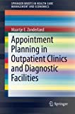 img - for Appointment Planning in Outpatient Clinics and Diagnostic Facilities (SpringerBriefs in Health Care Management and Economics) book / textbook / text book