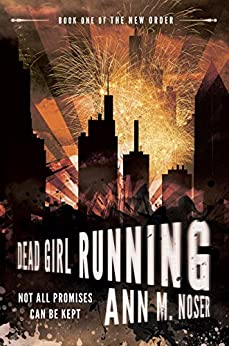 Dead Girl Running (The New Order Book 1) by [Noser, Ann M.]