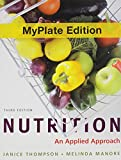 Nutrition : An Applied Approach, Thompson, Janice, 0321824415