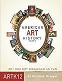 American Art History: Volume II: Art History Disguised as Fun