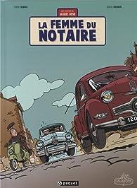 Une aventure de Jacques Gipar, tome 4 : La femme du notaire par Thierry Dubois