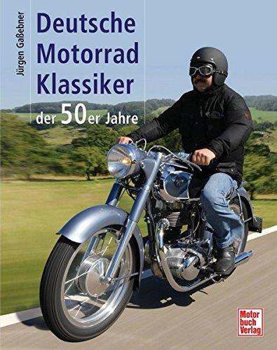 Deutsche Motorrad-Klassiker der 50er Jahre