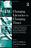 Changing Literacies for Changing Times, , 0415995035