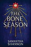 The Bone Season: A Novel by Samantha Shannon (2013-08-20)