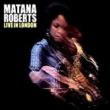 Live In London by Matana Roberts (2011-02-22)
