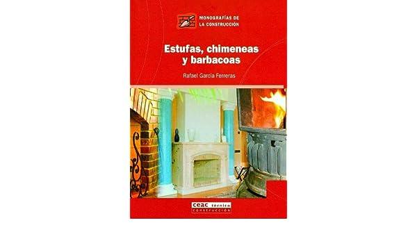 Estufas, chimeneas y barbacoas: Rafael Garcia Ferreras: 9788432930706: Amazon.com: Books