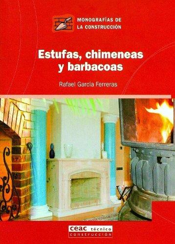 Descargar Libro Estufas, Chimeneas Y Barbacoas Rafael Garcia Ferreras