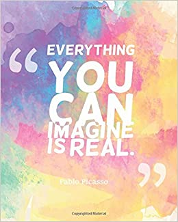 everything you can imagine is real quotes notebook lined notebook