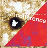 Incoherence by Peter Hammill (2010-10-05)