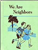 img - for WE ARE NEIGHBORS The Ginn Basic Readers, Second Reader book / textbook / text book