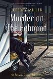 Murder on the Rebound, Jeffrey Miller, 1550227939