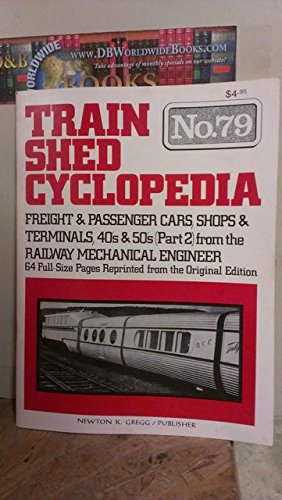 (Train Shed Cyclopedia No. 79 Freight & Passenger Cars, Shops & Terminals, 40's & 50's part 2)