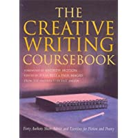 The Creative Writing Coursebook: Forty Authors Share Advice and Exercises for Fiction and Poetry