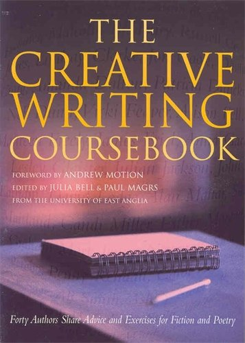 The Creative Writing Coursebook: Forty Authors Share Advice and Exercises for Fiction and Poetry by imusti