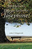 Beethovens Einzige Geliebte: Josephine!, John Klapproth, 1467937851