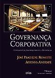 Governança Corporativa. Fundamentos, Desenvolvimento e Tendências