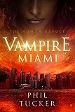 Vampire Miami (The Human Revolt Book 1)