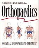 Orthopedics : Essentials of Diagnosis and Treatment, Clark, Charles R. and Bonfiglio, Michael, 0443088071