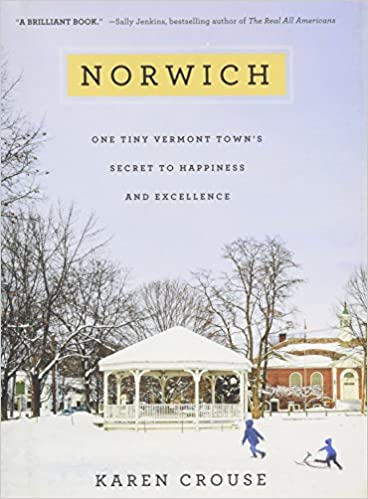 Norwich  One Tiny Vermont Town s Secret to Happiness and Excellence  (Inglês) Capa dura – 23 jan 2018 45b32db4729
