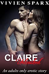 Claire... The Unleashed Series (Erotica)