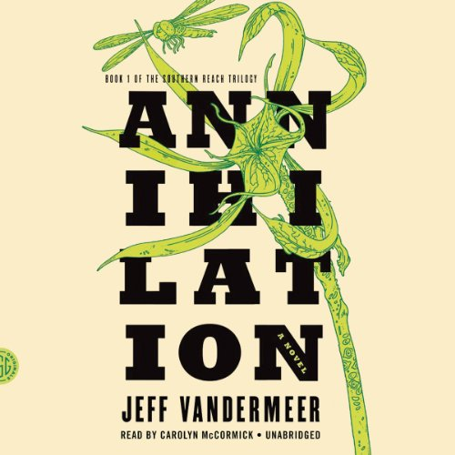 Annihilation: Southern Reach Trilogy, Book 1 cover