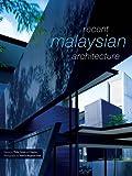 Recent Malaysian Architecture, Philip Goad, 1877015199
