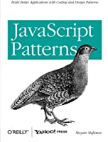 JavaScript Patterns: Build Better Applications with Coding and Design Patterns Front Cover