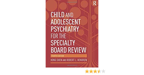 Child and Adolescent Psychiatry for the Specialty Board