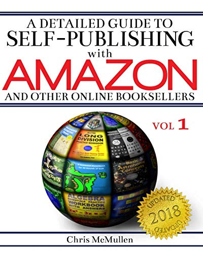 A Detailed Guide to Self-Publishing with Amazon and Other Online Booksellers: How to Print-on-Demand with CreateSpace & Make eBooks for Kindle & Other eReaders from Brand: CreateSpace Independent Publishing Platform