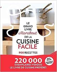 le grand livre marabout de la cuisine facile 900 recettes 9782501097499 books. Black Bedroom Furniture Sets. Home Design Ideas