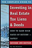 The Complete Guide to Investing in Real Estate Tax Liens & Deeds  How to Earn High Rates of Return - Safely REVISED 2ND EDITION