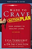Made to Crave Action Plan Participant's Guide with DVD, Lysa TerKeurst and Ski Chilton, 0310684439