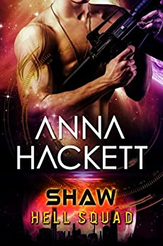 Shaw: Scifi Alien Invasion Romance (Hell Squad Book 7) by [Hackett, Anna]