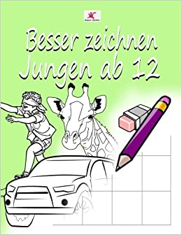 Einfach Zeichnen Lernen Fur Kinder Starke Motive Fur Jungen Ab 12