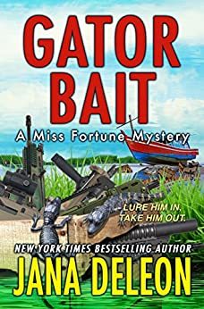 Gator Bait (A Miss Fortune Mystery, Book 5) by [DeLeon, Jana]