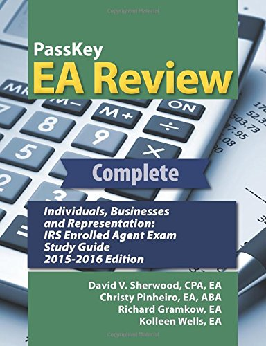 PassKey EA Review Complete: Individuals, Businesses, and Representation: IRS Enrolled Agent Exam Study Guide: 2015-2016 Edition (Best Business Scanner 2019)
