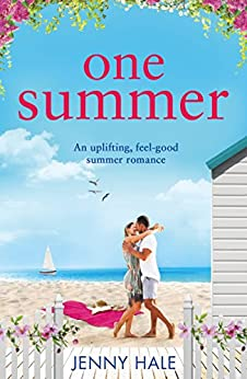 One Summer: An uplifting feel good summer romance by [Hale, Jenny]