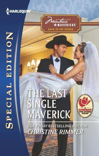 The Last Single Maverick (Montana Mavericks: Back in the Saddle Book 1) ()