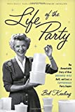 download ebook life of the party: the remarkable story of how brownie wise built, and lost, a tupperware party empire pdf epub