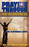 Praying Through the Wilderness, Aron Thompson, 0615495931