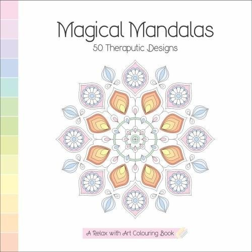 Magical Mandalas: A Relax With Art Colouring Book