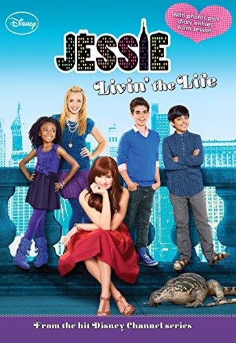 Jessie: Livin' the Life (Jessie Junior Novel Book 1) ()