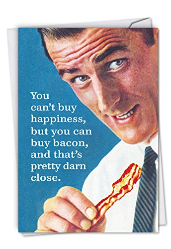 Buy Bacon: Funny Birthday Greeting Card Featuring The Next Closest Thing to Happiness, with Envelope. C3993BDG