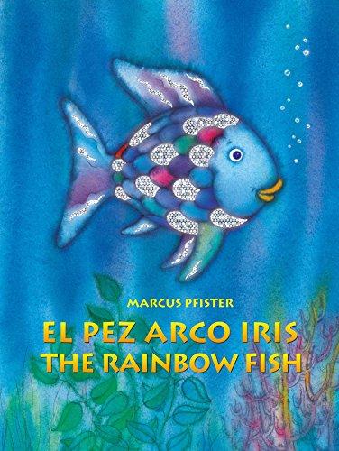 El Pez Arco Iris / The Rainbow Fish Bilingual Paperback Edition