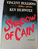 Shadow of Cain, Vincent Bugliosi and Ken Hurwitz, 0393014665